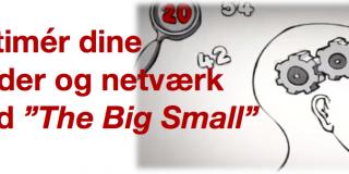 Optimer dine møder eller netværk med the Big Small